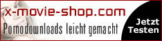 X-Movie-Shop ~ Videos downloaden OHNE ABO!